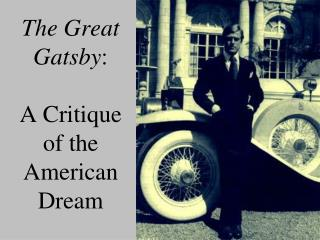 The Great Gatsby:   A Critique of the American Dream
