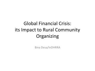 Global Financial Crisis: its Impact to Rural Community Organizing