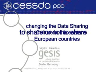 formation: cessda ppp/WP7 identified constraintsroots of data sharing cultureovercoming the barriers / cessda ERI
