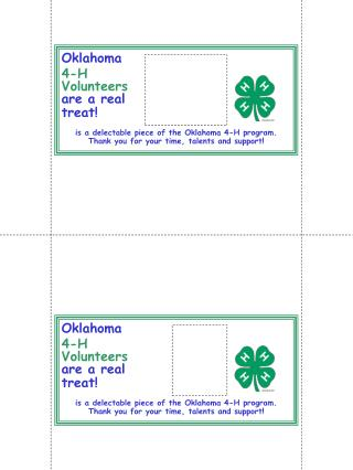 Oklahoma 4-H Volunteers are a real treat  is a delectable piece of the Oklahoma 4-H program.  Thank you for your time, t