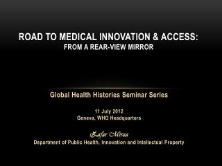 Road to Medical Innovation  Access: from a rear-view mirror