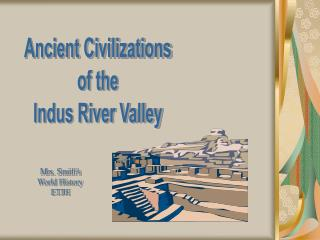 Ancient Civilizations of the Indus River Valley