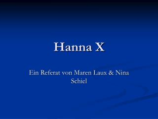 Hanna X