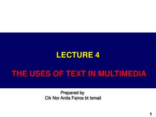 LECTURE 4   THE USES OF TEXT IN MULTIMEDIA