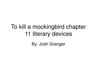 To kill a mockingbird chapter 11 literary devices
