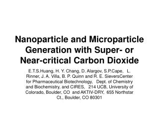 Nanoparticle and Microparticle Generation with Super- or Near-critical Carbon Dioxide