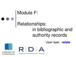 Module F:  Relationships:     in bibliographic and   authority records