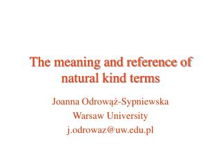 The meaning and reference of natural kind terms