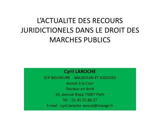 L ACTUALITE DES RECOURS JURIDICTIONELS DANS LE DROIT DES MARCHES PUBLICS