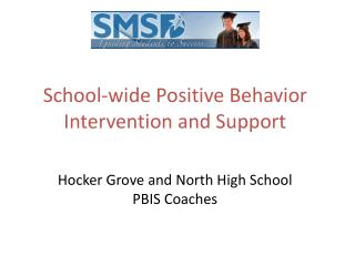 School-wide Positive Behavior Intervention and Support