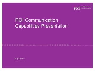 ROI Communication Capabilities Presentation