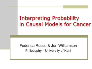 Interpreting Probability  in Causal Models for Cancer