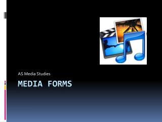 Media Forms