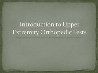Introduction to Upper Extremity Orthopedic Tests