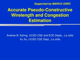 Accurate Pseudo-Constructive  Wirelength and Congestion  Estimation