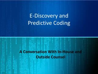 E-Discovery and  Predictive Coding