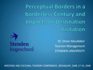 Perceptual Borders in a borderless Century and Impacts on Destination Visitation