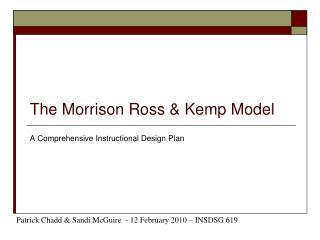 The Morrison Ross  Kemp Model
