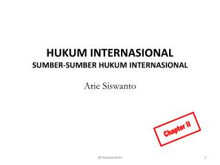 HUKUM INTERNASIONAL SUMBER-SUMBER HUKUM INTERNASIONAL