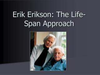 Erickson s Eight Stages