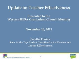 Update on Teacher Effectiveness  Presented to the  Western RESA Curriculum Council Meeting   November 10, 2011   Jennife