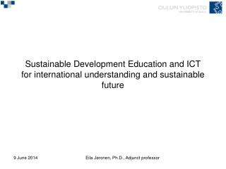 Sustainable Development Education and ICT  for international understanding and sustainable future