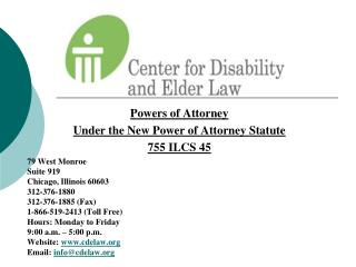 Powers of Attorney  Under the New Power of Attorney Statute  755 ILCS 45  79 West Monroe Suite 919 Chicago, Illinois 606