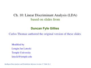 Ch. 10: Linear Discriminant Analysis LDA based on slides from