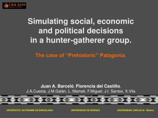 Simulating social, economic  and political decisions  in a hunter-gatherer group.    The case of  Prehistoric  Patagonia