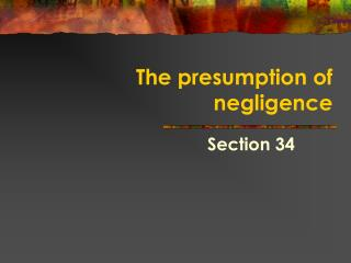 The presumption of negligence