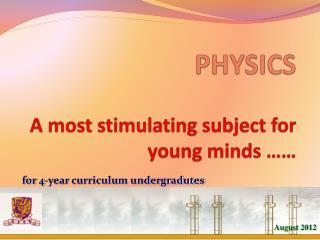 PHYSICS   A most stimulating subject for young minds