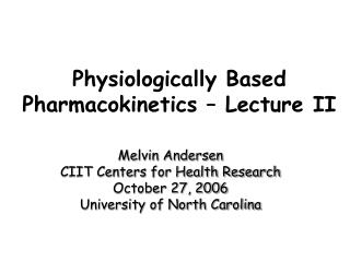 Physiologically Based Pharmacokinetics   Lecture II