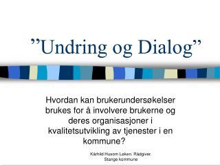 Undring og Dialog