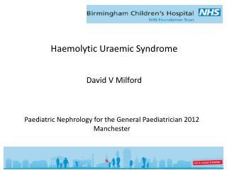 Haemolytic Uraemic Syndrome