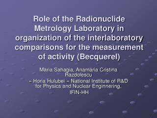 Role of the Radionuclide Metrology Laboratory in organization of the interlaboratory comparisons for the measurement of