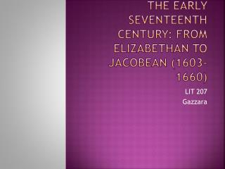 The Early Seventeenth Century: from Elizabethan to Jacobean 1603-1660