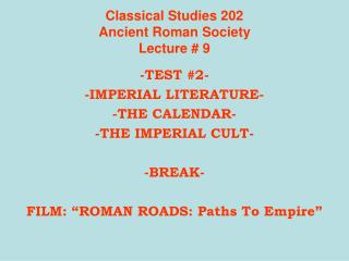 Classical Studies 202 Ancient Roman Society Lecture  9