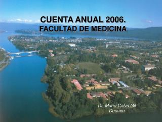 CUENTA ANUAL 2006.  FACULTAD DE MEDICINA