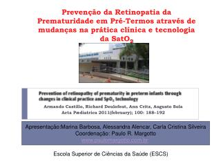 Preven  o da Retinopatia da Prematuridade em Pr -Termos atrav s de mudan as na pr tica cl nica e tecnologia da SatO2