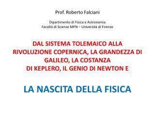Prof. Roberto Falciani  Dipartimento di Fisica e Astronomia Facolt  di Scienze MFN   Universit  di Firenze  DAL SISTEMA