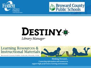 Destiny Library Management System   Supports Accountability  Facilitates Collaboration  Enhances Student Achievement
