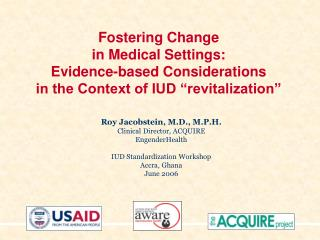 Fostering Change  in Medical Settings: Evidence-based Considerations  in the Context of IUD  revitalization