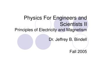 Physics For Engineers and Scientists II Principles of Electricity and Magnetism