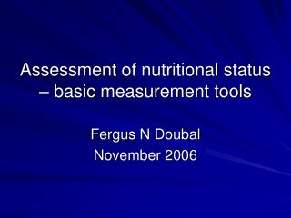 Assessment of nutritional status   basic measurement tools