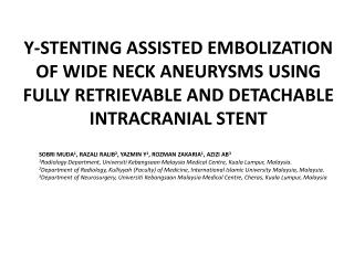 Y-STENTING ASSISTED EMBOLIZATION OF WIDE NECK ANEURYSMS USING FULLY RETRIEVABLE AND DETACHABLE INTRACRANIAL STENT