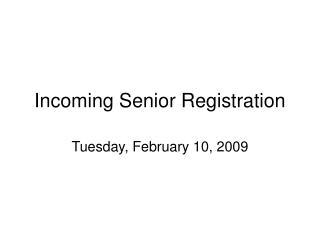 Incoming Senior Registration