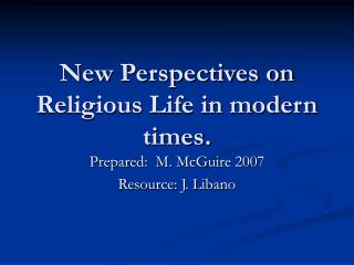 New Perspectives on Religious Life in modern times.
