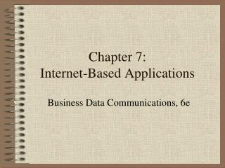 Chapter 7: Internet-Based Applications