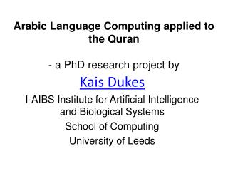 Arabic Language Computing applied to   the Quran  - a PhD research project by
