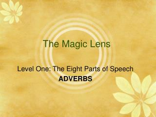 The Magic Lens